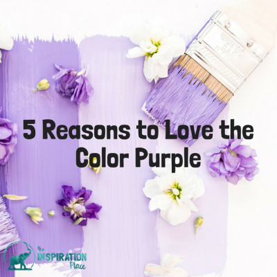 Five Reasons to Love the Color Purple