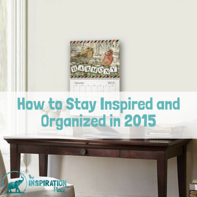 How to Stay Inspired and Organized in 2015