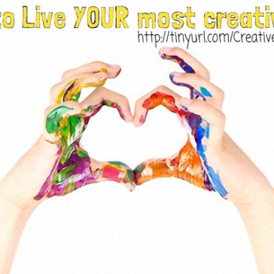 How to Live YOUR most Creative Life