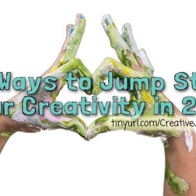 25 Ways to Jump Start Your Creativity!