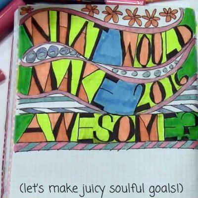 art journal: Let's set juicy soulful goals