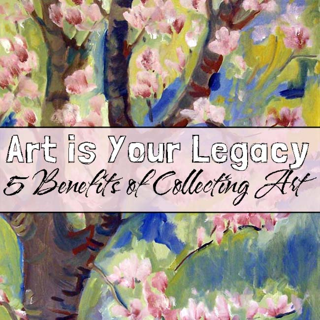 5 benefits of collecting art http://schulmanart.blogspot.com/2016/06/art-is-your-legacy-5-benefits-of.html