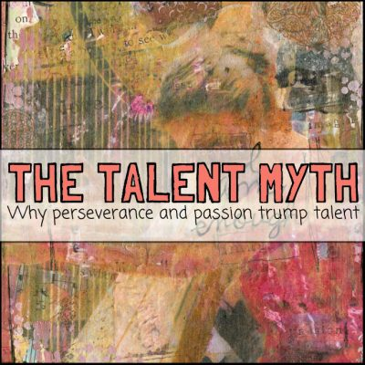 The Talent Myth: Why perseverance and passion trump talent