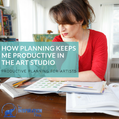 How Planning Keeps Me Productive in the Art Studio