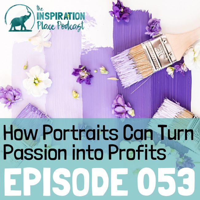 IP Podcast - episode 053 - How portraits can turn passion into profits - blog