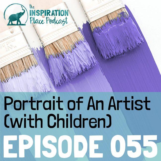 IP Podcast - episode 055 - Portrait of An Artist (with Children) - blog