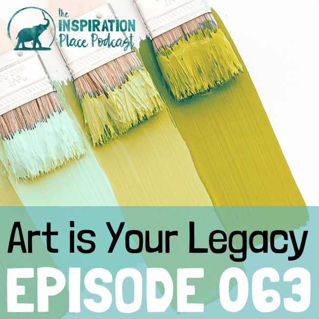 IP Podcast - episode 063 - Art is Your Legacy - blog