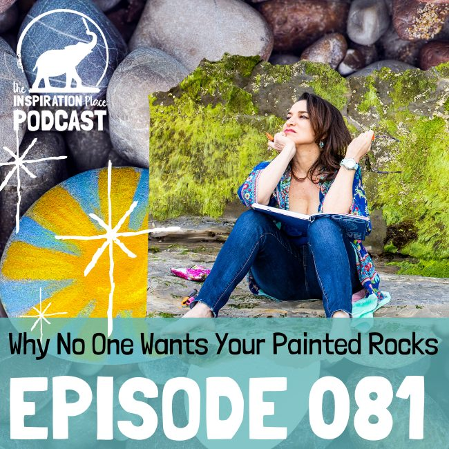 2020 IP Podcast - 081- Why No One Wants Your Painted Rocks - blog