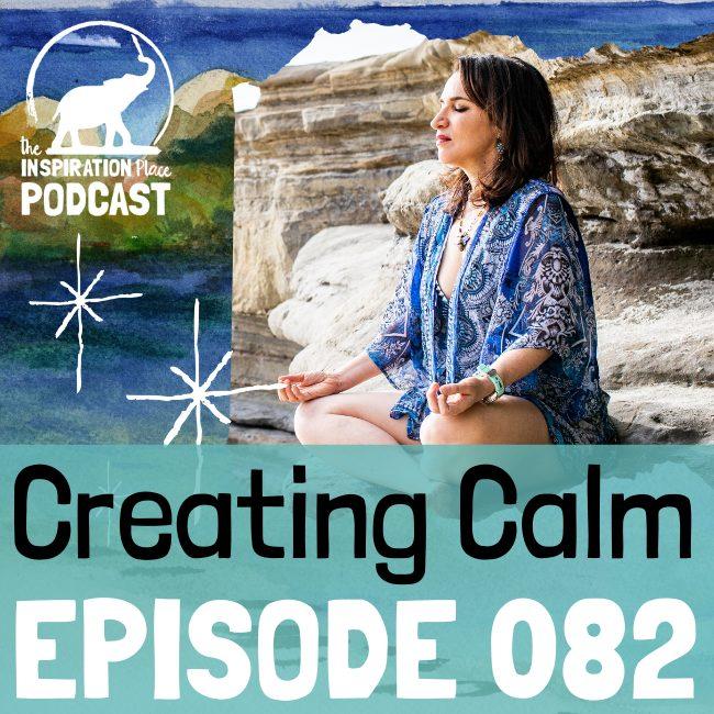 2020 IP Podcast - 082- Creating Calm - blog