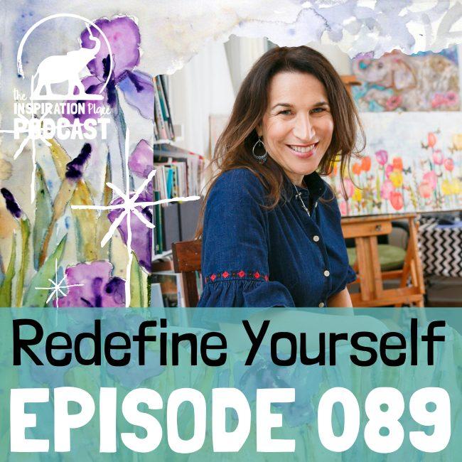 2020 IP Podcast - Episode 089 - Redefine Yourself - blog