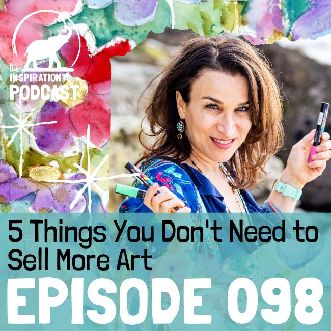 2020 IP Podcast - Episode 098 - 5 Things You Don't Need to Sell More Art - blog