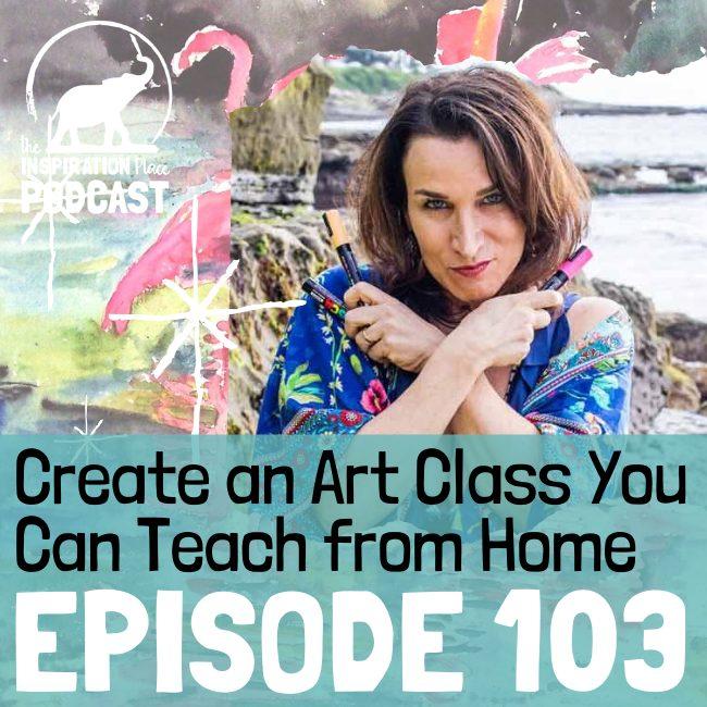 2020 IP Podcast - Episode 103 - Create an Art Class - blog