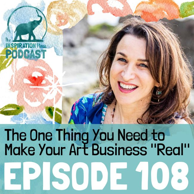 2020 IP Podcast - Episode 108 - The One Thing You Need to Make Your Art Business Real - blog