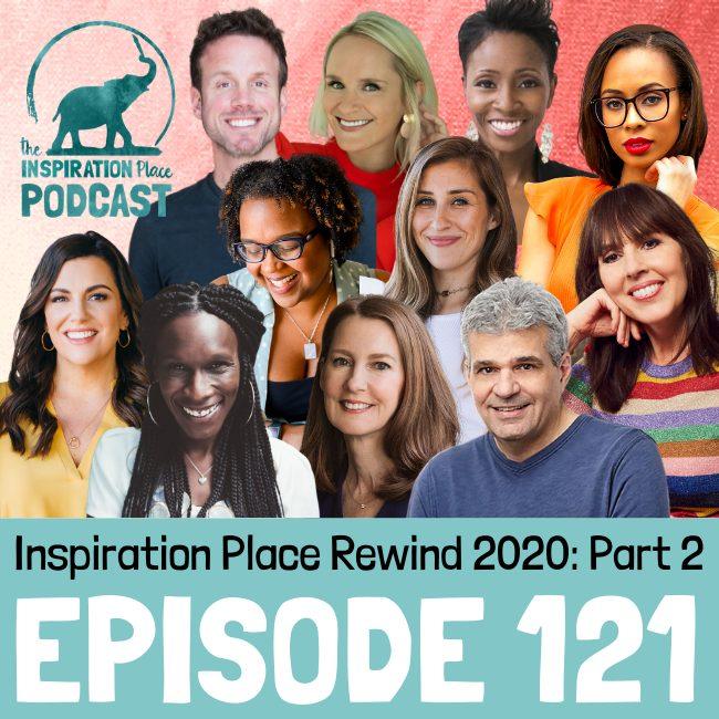 2020 IP Podcast - Episode 121 - Inspiration Place Rewind 2020 Part 2 - blog