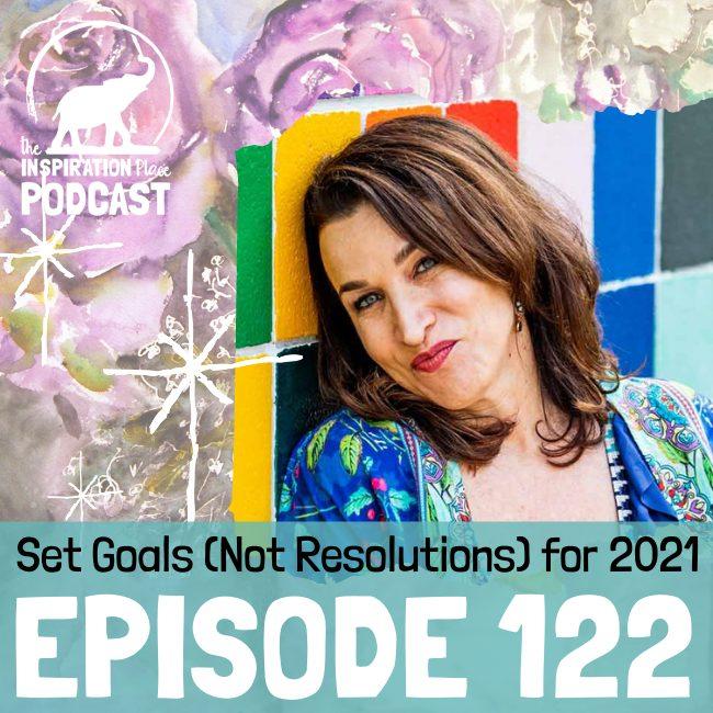 2021 IP Podcast - Episode 122 - Set Goals For 2021 - blog