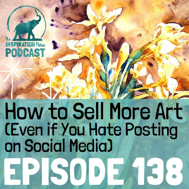 2021 IP Podcast - Episode 138 - How to Sell More Art - blog