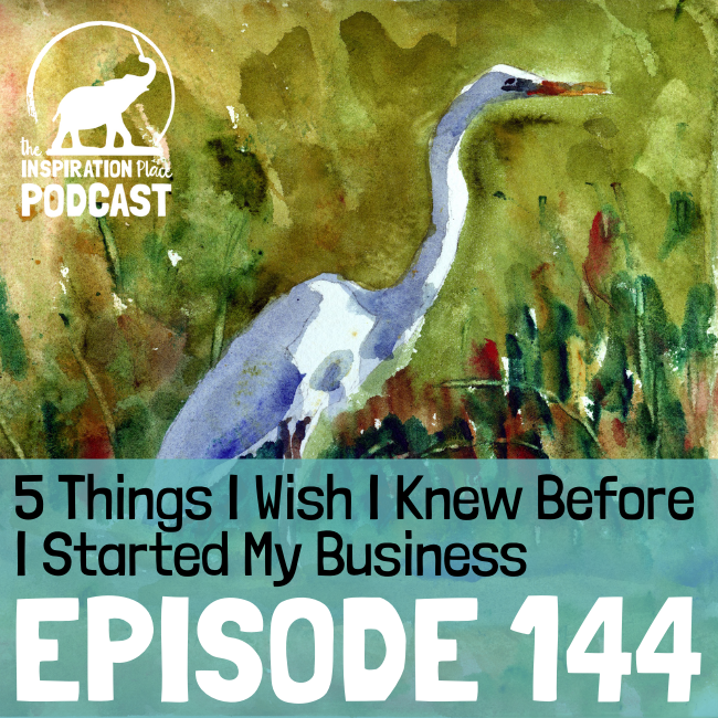 2021 IP Podcast - Episode 144 - 5 Things I Wish I Knew Before I Started My Business - blog