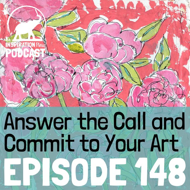 2021 IP Podcast - Episode 148 - Answer the Call and Commit to Your Art - blog